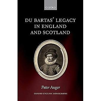 Du Bartas' Legacy Englannissa ja Skotlannissa (Oxfordin englanninkieliset monografiat)