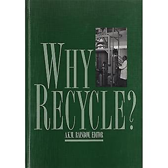 Why Recycle? : Proceedings of the Recycling Council Annual Seminar, Birmingham, U. K., February 1994