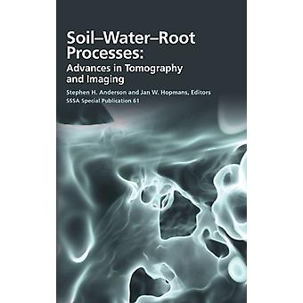 Soil Water Root Processes by Stephen H. Anderson