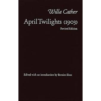April Twilights-tekijä Willa Cather - 9780803214484 Kirja