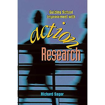 Guiding School Improvement with Action Research by Richard Sagor - 97