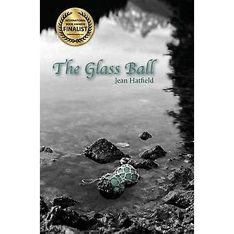 The Glass Ball by Jean Hatfield - 9780990922322 Book