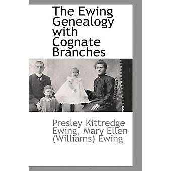 The Ewing Genealogy with Cognate Branches by Presley Kittredge Ewing