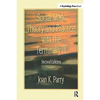 Social Work Theory and Practice with the Terminally Ill by Joan K. Pa