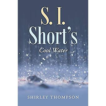 S. I. Short's - Cool Water by Shirley Thompson - 9781458217967 Book