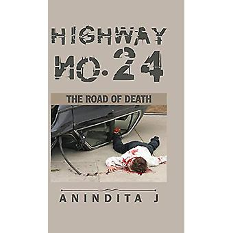 Highway No. 24 - The Road of Death by Anindita J - 9781482887846 Book