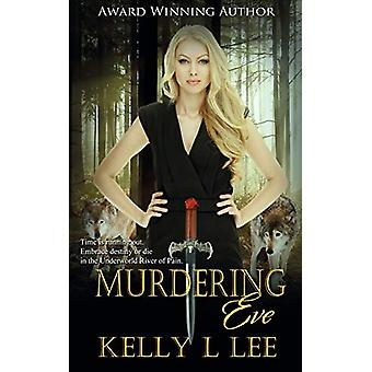 Murdering Eve by Kelly L Lee - 9781509202164 Book