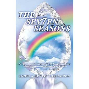The Sev7en Seasons by Angela Denise Arrington - 9781545615508 Book
