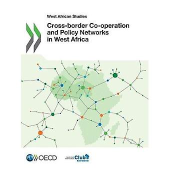 Cross-border co-operation and policy networks in West Africa by Marie
