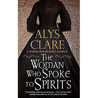 Woman Who Spoke to Spirits 1 A Worlds End Bureau Victorian Mystery 1