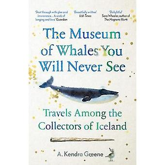 The Museum of Whales You Will Never See Travels Among the Collectors of Iceland