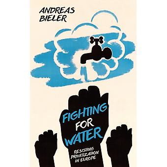 Fighting for Water by Bieler & Andreas University of Nottingham & UK