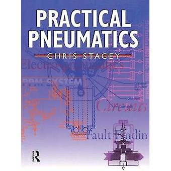 Practical Pneumatics by Chris Stacey