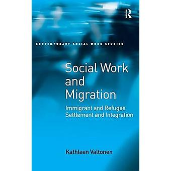 Social Work and Migration by Kathleen Valtonen