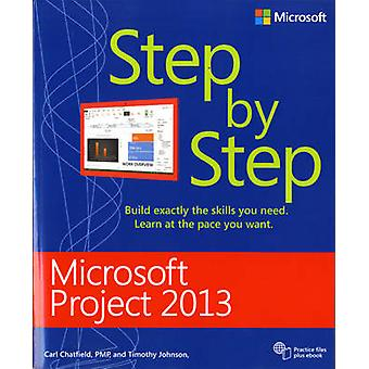 Microsoft Project 2013 Step by Step by Carl Chatfield - Timothy Johns
