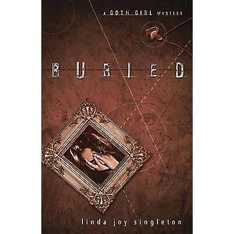 Inhumé - Goth Girl mystère par Linda Joy Singleton - Bo 9780738719580