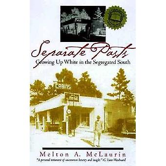 Separate Pasts - Growing Up White in the Segregated South (New edition