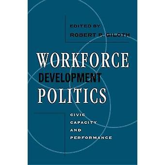 Política del desarrollo de la fuerza de trabajo - capacidad cívica y el rendimiento de Rob