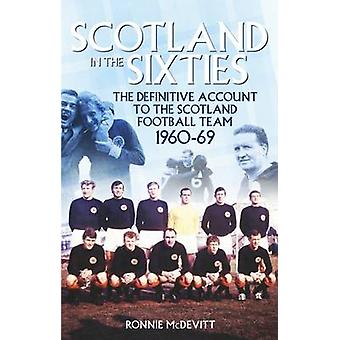 Scotland in the 60s - The Definitive Account of the Scottish National