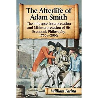 The Afterlife of Adam Smith - The Influence - Interpretation and Misin