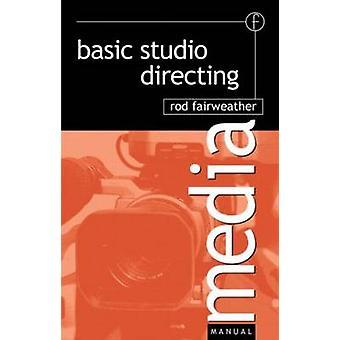 Basic Studio Directing by Fairweather & Rod