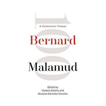 Bernard Malamud - A Centennial Tribute by Victoria Aarons - Gustavo Sa