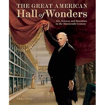 The Great American Hall of Wonders - Art - Science and Invention in th