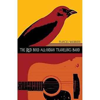 The Red Bird All-Indian Traveling Band (Sun Tracks Volume 77)
