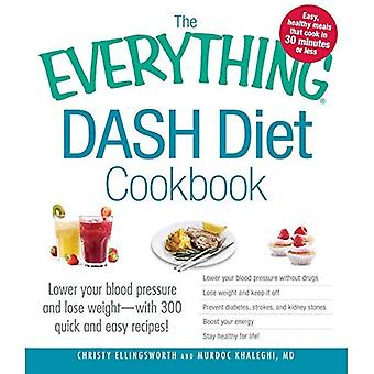 The Everything DASH Diet Cookbook: Lower Your Blood Pressure and Lose Weight-with 300 Quick and Easy Recipes!