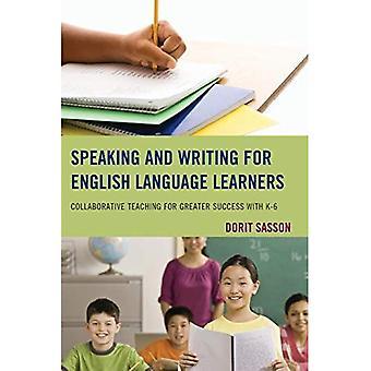 Spreken en schrijven van Engels taalleerders: gezamenlijke onderwijs voor meer succes met K-6