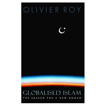 Globaliserad Islam: Sökandet efter en ny Ummah