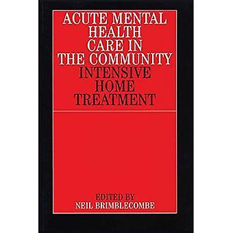 Acute geestelijke gezondheidszorg in de Gemeenschap: intensieve Home behandeling