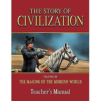 Story of Civilization: Making of the Modern World� Teachers Manual