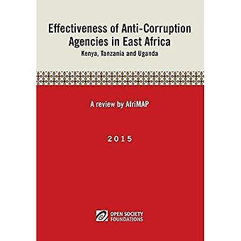 Effectiveness of Anti-Corruption Agencies in East Africa: Kenya, Tanzania and Uganda