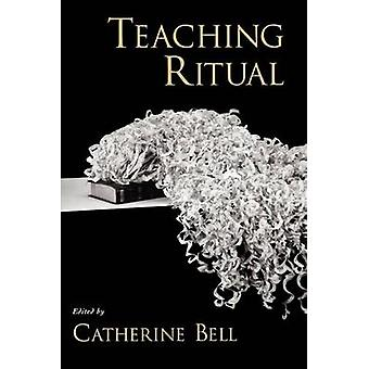 Teaching Ritual by Bell & Catherine