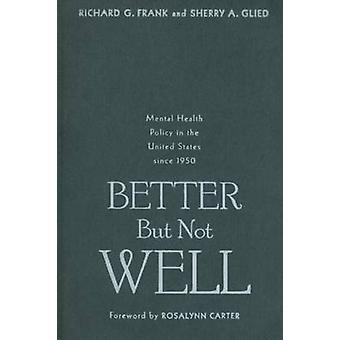 Better But Not Well by Frank & Richard & G.