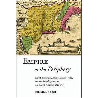 帝国の周囲のイギリス植民地 AngloDutch 貿易とクート ・ クリスチャン j. によってイギリスの大西洋 16211713 の開発