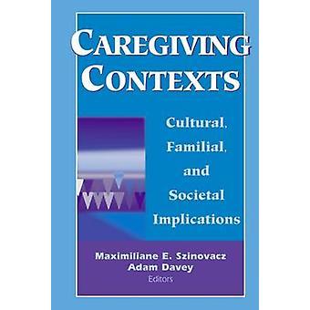Soins des contextes familiaux et sociaux Implications culturelles par E. Szinovacz & Maximiliane