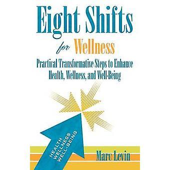 ウェルネス健康ウェルネスとレビン ・ マルク幸福を強化する実用的な変革手順 8 シフト