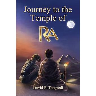 Journey to the Temple of Ra by Tangredi & David P.