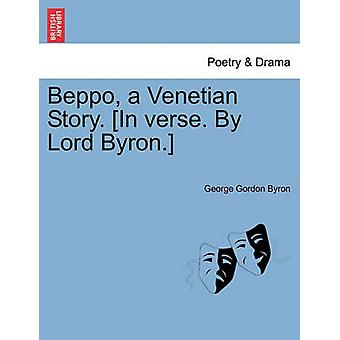 Beppo eine venezianische Geschichte. In Vers. Von Lord Byron. Fünfte Ausgabe von Byron & George Gordon
