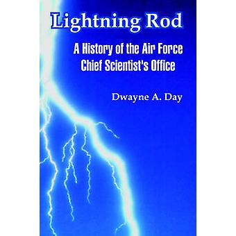 Lightning Rod A History of the Air Force Chief Scientists Office by Day & Dwayne &  A.