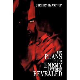 The Plans Of Our Enemy Have Been Revealed by Stephen Haastrup
