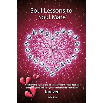 Leçons d'âme à âme sœur relation révolution par Julie Kay
