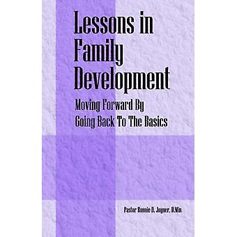 Lessons in Family Development  Moving Forward By Going Back To The Basics by Joyner DMin & Pastor Ronnie D