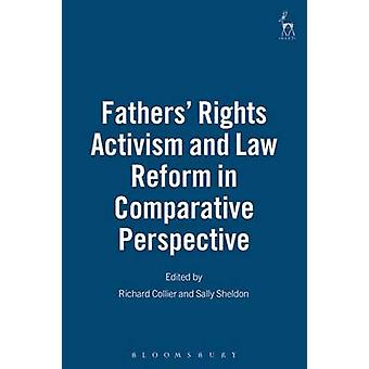 Fathers Rights Activism and Law Reform in Comparative Perspective by Collier & Richard