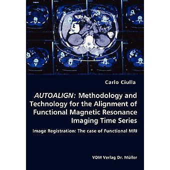 AUTOALIGN metodología y tecnología para el montaje de serie de tiempo de la proyección de imagen de resonancia magnética funcional por Ciulla y Carlo