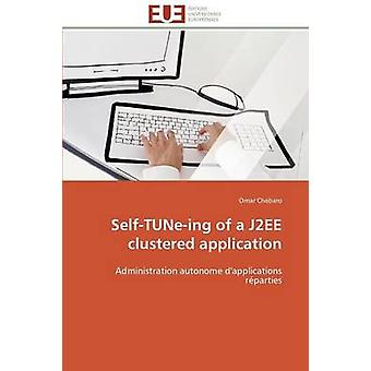 Selftuneing of a j2ee clustered application by CHEBAROO
