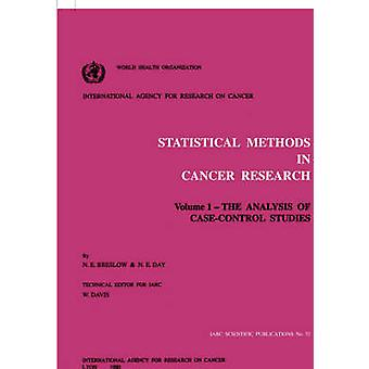 Statistical Methods in Cancer Research Volume 1 The Analysis of CaseControl Studies by Breslow & N. E.
