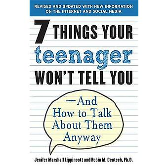 7 Things Your Teenager Won't Tell You - And How to Talk about Them Any